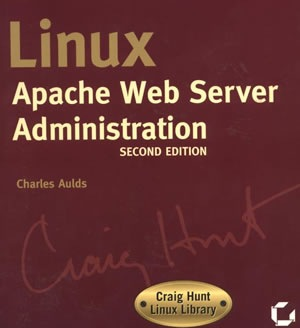 Linux Apache Web Server Administration, Second Edition (Craig Hunt Linux Library)