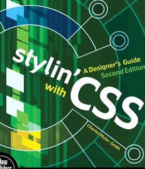 Stylin' with CSS A Designer's Guide (2nd Edition) (Voices That Matter)