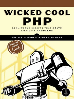 Wicked Cool PHP Real-World Scripts That Solve Difficult Problems