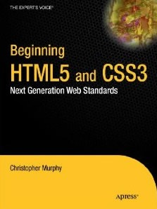 Beginning HTML5 and CSS3 Next Generation Web Standards