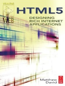 HTML5 Designing Rich Internet Applications (Visualizing the Web)