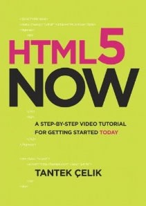 HTML5 Now A Step-by-Step Video Tutorial for Getting Started Today (Voices That Matter)