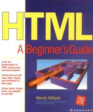HTML A Beginner's Guide (Beginner's Guide (Osborne Mcgraw Hill))