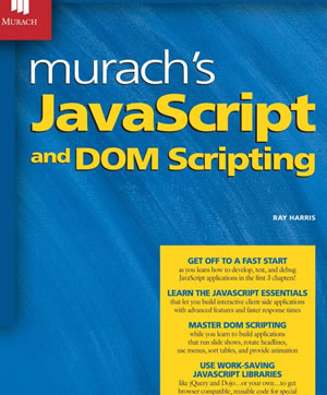 Murach's JavaScript and DOM Scripting (Murach: Training & Reference)