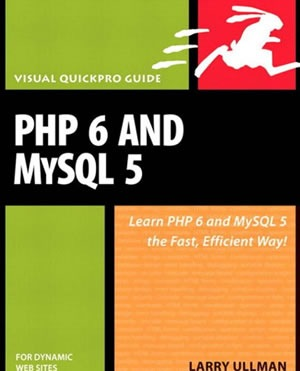 PHP 6 and MySQL 5 for Dynamic Web Sites Visual QuickPro Guide