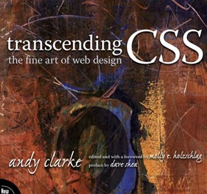 Transcending CSS The Fine Art of Web Design (Voices That Matter)