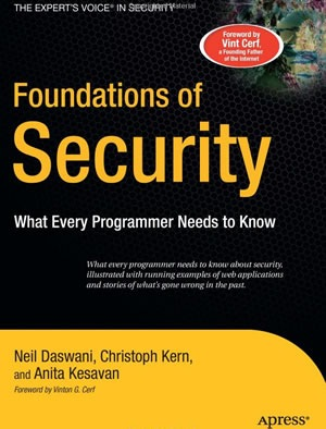 Foundations of Security What Every Programmer Needs to Know (Expert's Voice)