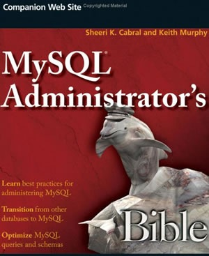 MySQL Administrator's Bible (Bible (Wiley))