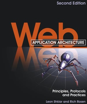 Web Application Architecture Principles, Protocols and Practices