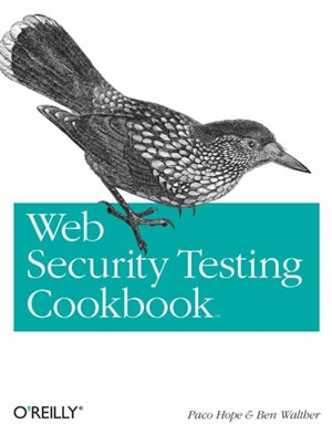Web Security Testing Cookbook Systematic Techniques to Find Problems Fast