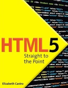 HTML5 Straight to the Point Using HTML5 with CSS3 and JavaScript